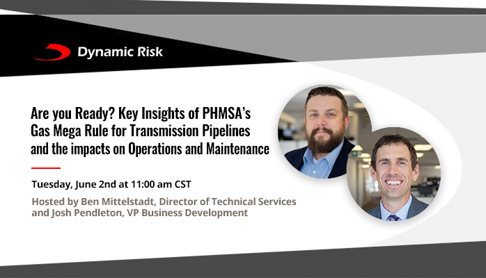 Webinar: Are you Ready? Key Insights of PHMSA's Gas Mega Rule for Transmission Pipelines and the impacts on Operations and Maintenance